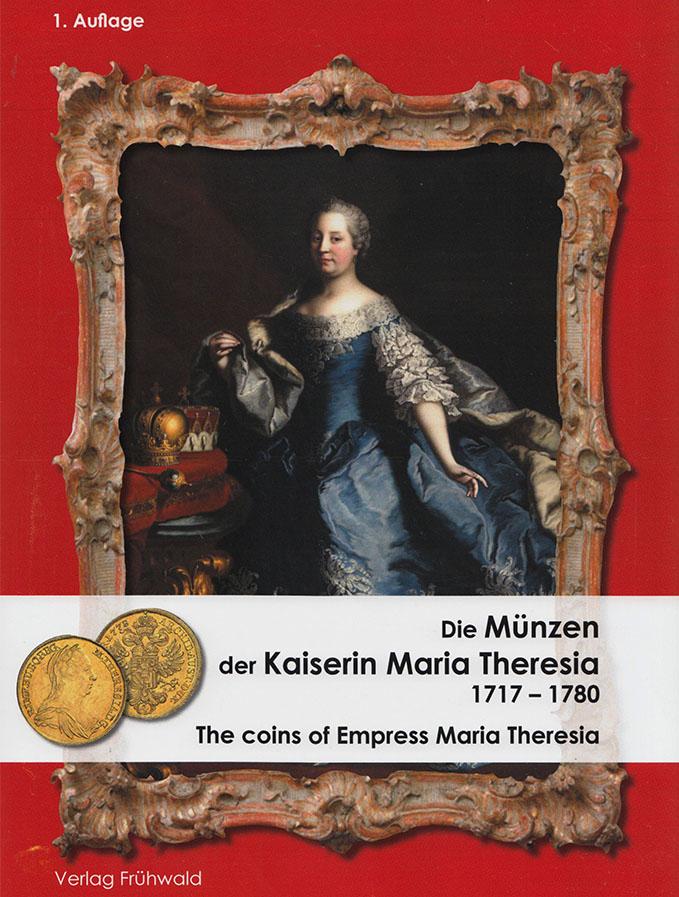 Die Münzen der Kaiserin Maria Theresia 1717-1780