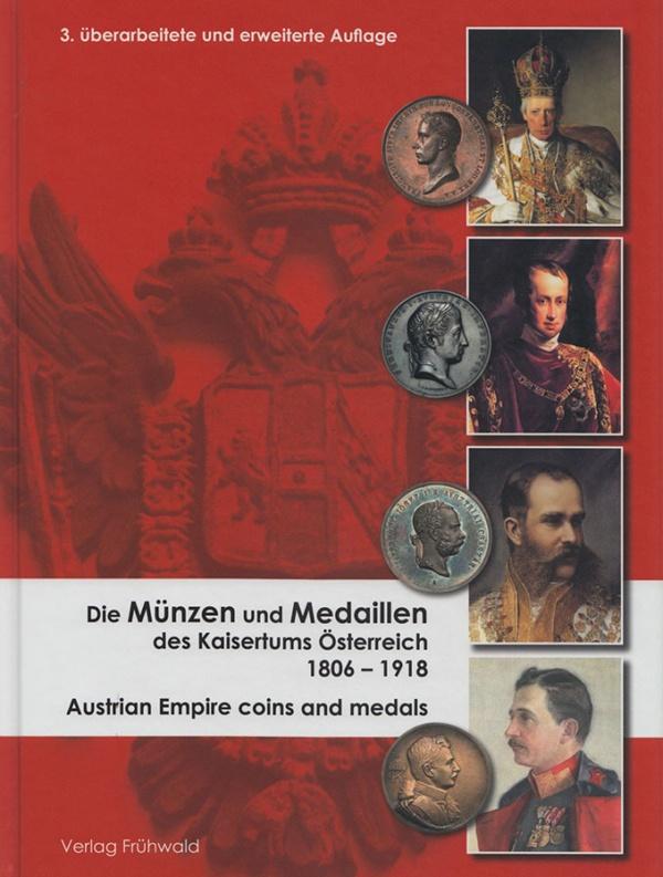Die Münzen und Medaillen des Kaisertums Österreich 1806-1918